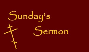 Click here to read Sunday's sermon 6.22.14
